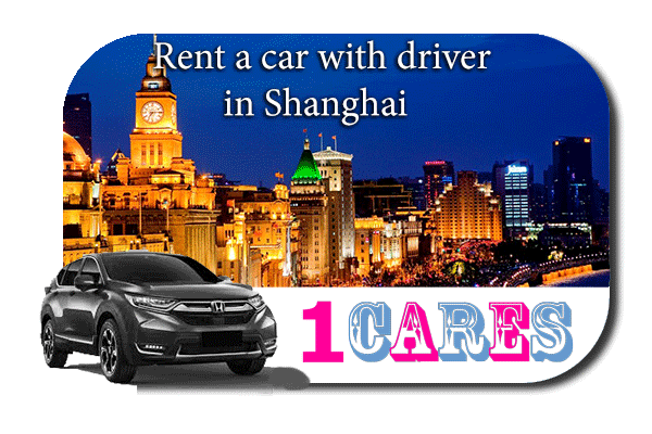 Hire a car with driver in Shanghai